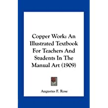 Copper Work: An Illustrated Textbook For Teachers And Students In The Manual Art (1909)