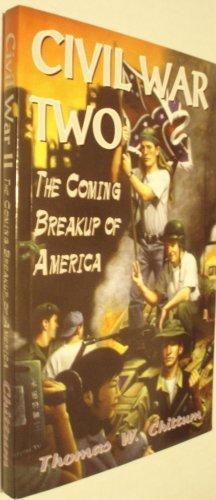 - Civil War II: The Coming Breakup of America