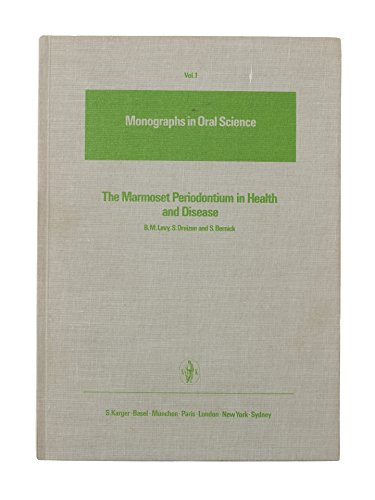 The Marmoset Periodontium in Health and Disease (Monographs in Oral Science, Vol. 1)