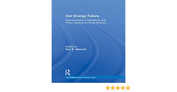 Amazon.com: Our Energy Future: Socioeconomic Implications ...
