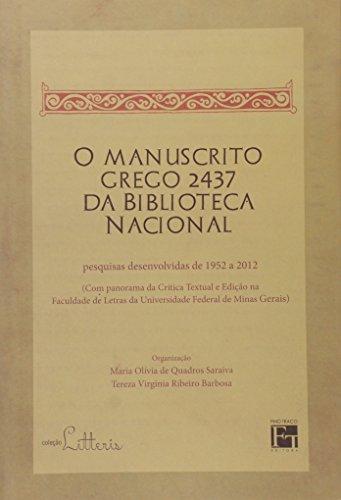 O Manuscrito Grego 2437 da Biblioteca Nacional. Pesquisas Desenvolvidas de 1952 a 2012