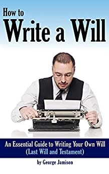 writing your own will Update your will 1 overview your will lets you decide what happens to your money, property and possessions after your you can write your will yourself.
