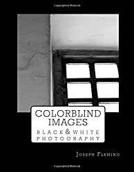 Colorblind Images: Black & White Photography