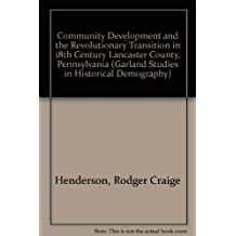 Community Development and the Revolutionary Transition in 18th Century Lancaster County, Pennsylvania
