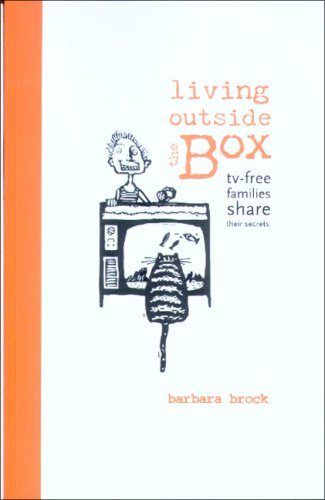 Living Outside the Box: TV-Free Families Share Their Secrets