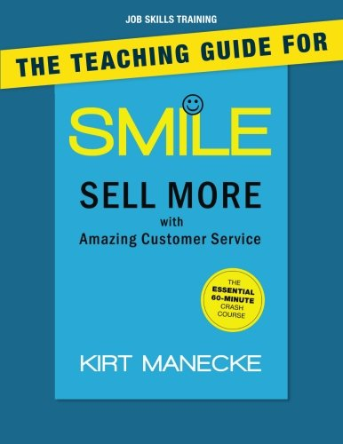 Job Skills Training: The Teaching Guide for Smile: Sell More with Amazing Customer Service