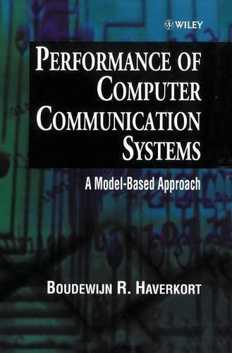 Performance of Computer Communication Systems A Model-Based Approach