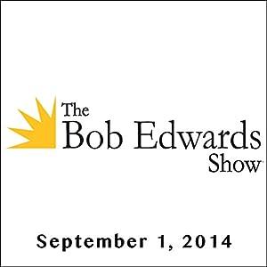 The Bob Edwards Show, Clive Thompson and Najla Said, September 1, 2014 Radio/TV Program