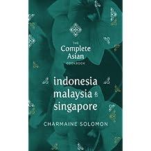 The Complete Asian Cookbook: Indonesia, Malaysia & Singapore