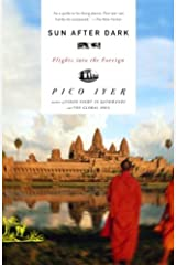 Sun After Dark: Flights Into the Foreign (Vintage Departures) Kindle Edition