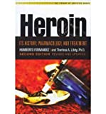 img - for Heroin: Its History, Pharmacology & Treatment (Library of Addictive Drugs) book / textbook / text book