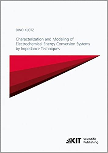Book Characterization and Modeling of Electrochemical Energy Conversion Systems by Impedance Techniques: Schriften des Instituts für Werkstoffe der Elektrotechnik (Volume 23)