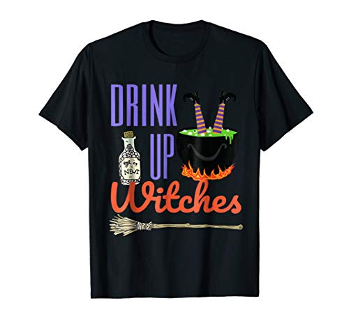 Drink Up Witches T-Shirt Awesome Halloween Party