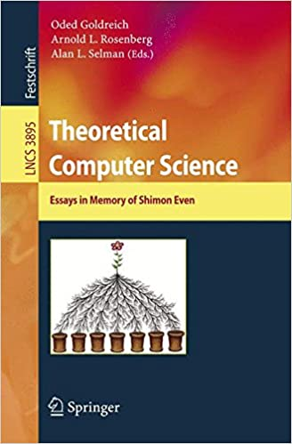 Theoretical Computer Science Essays In Memory Of Shimon Even  Theoretical Computer Science Essays In Memory Of Shimon Even Lecture  Notes In Computer Science Th Edition