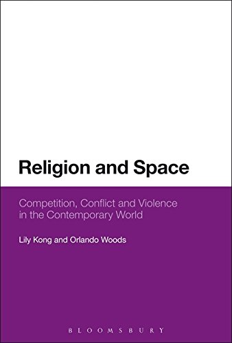 [Free] Religion and Space: Competition, Conflict and Violence in the Contemporary World TXT