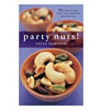 Party Nuts!: 50 Recipes for Spicy, Sweet, Savory and Simply Sensational Nuts That Will be the Hit of Any Gathering (50) (Hardback) - Common