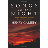 Songs in the Night: Inspiring Stories Behind 100 Hymns Born in Trial and Suffering book cover