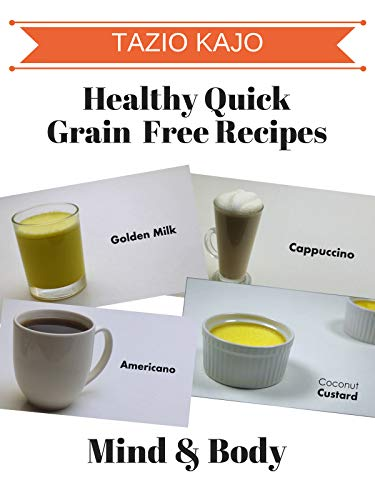 Healthy Quick Grain Free Recipes (Best Tasting Drinks For Beginners)