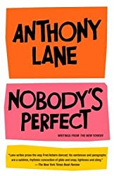 Nobody's Perfect: Writings from The New Yorker by Anthony Lane (2003-09-09)