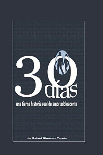 30 días: una historia real de amor adolescente (Spanish Edition) ePub fb2 book
