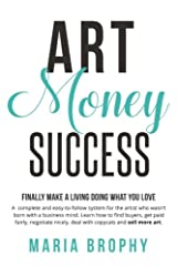 FINALLY MAKE A LIVING DOING WHAT YOU LOVE Why is it that some artists are wildly successful, while others just barely squeak by? It may seem like an unfathomable mystery, how some are earning six figures while other, more talented artists, ar...