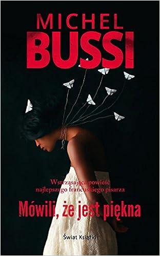 Amazon Fr Mowili Ze Jest Piekna Michel Bussi Livres