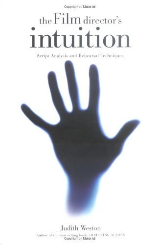 the-film-directors-intuition-script-analysis-and-rehearsal-techniques