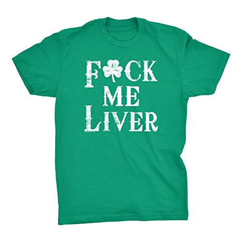 T-shirt Free Ship (ShirtInvaders Fuck Me Liver - Distressed - ST. Patricks Day Drinking T-Shirt - Kelly)