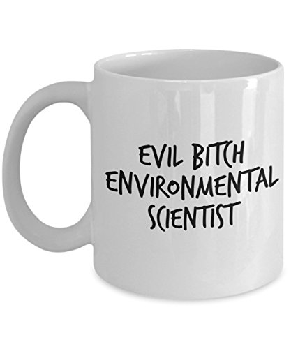 - Funny Environmental Scientist 11Oz Coffee Mug, Evil Bitch Environmental Scientist for Dad, Grandpa, Husband From Son, Daughter, Wife for Coffee & Tea