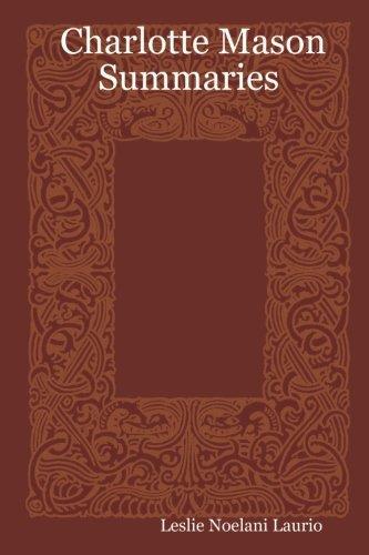 Charlotte Mason Summaries [Paperback] [2006] (Author) Leslie Noelani Laurio