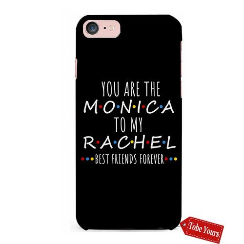 (3D Phone Case You're The Monica To My Rachel Best Friends Bestie Quotes Durable Protective Anti-Scratch iPhone 6/6s Apple Phone Case Cover)