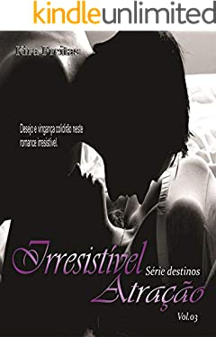 Irresistível Atração (Destinos Livro 3)