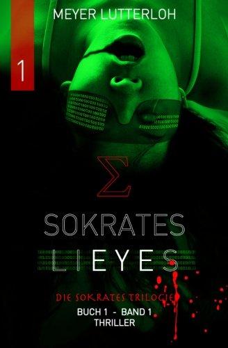 Download Sokrates Lieyes - Band 1 - Thriller: Die Sokrates Trilogie (Volume 1) (German Edition) PDF