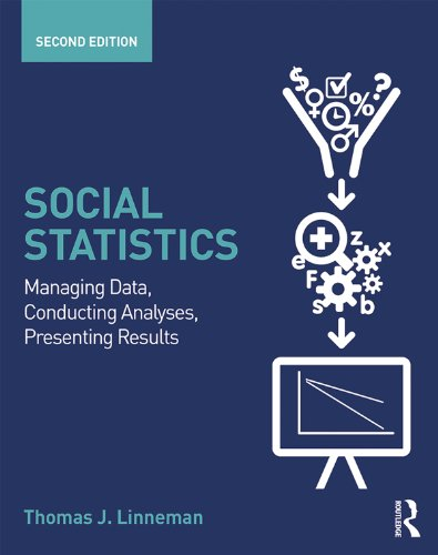 Download Social Statistics: Managing Data, Conducting Analyses, Presenting Results (Contemporary Sociological Perspectives) Pdf