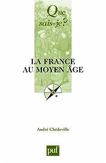 La France au Moyen-Âge par Chédeville