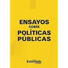 Ensayos Sobre Políticas Públicas (Spanish Edition)