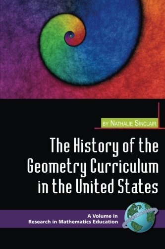 The History of the Geometry Curriculum in the United States (Research in Mathematics Education)