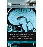 [(Quantum Magnetic Resonance Imaging Diagnostics of Human Brain Disorders)] [Author: Madan Kaila] published on (July, 2010)