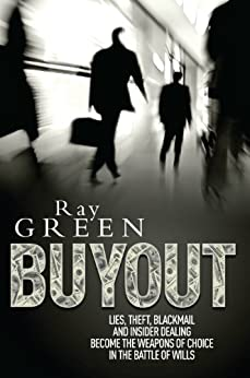 Buyout: A Gripping Financial Suspense Thriller (Roy Groves Thriller Series Book 1) by [Green, Ray]