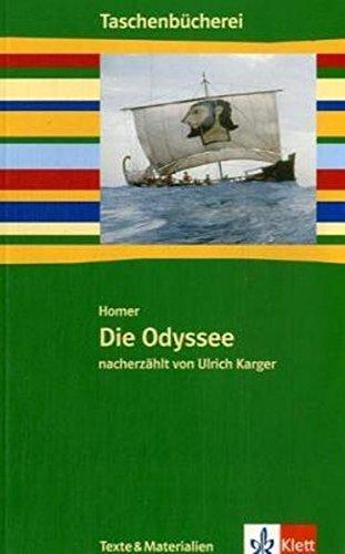 Die Odyssee: nacherzählt von Ulrich Karger Klasse 7/8 (Taschenbücherei. Texte & Materialien) Taschenbuch – 1. Juli 2004 Homer Ute Reuter Klett 3122624605