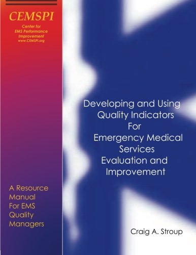 Developing and Using Quality Indicators for Emergency Medical Services Evaluation and Improvement: A Resource Manual for EMS Quality (Education Indicators)