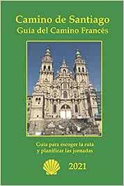 Camino de Santiago. Guía del Camino Francés: Información básica de las etapas a pie, alojamientos y servicios.