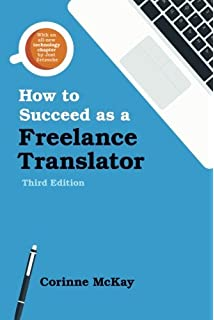 how to succeed as a freelance translator third edition