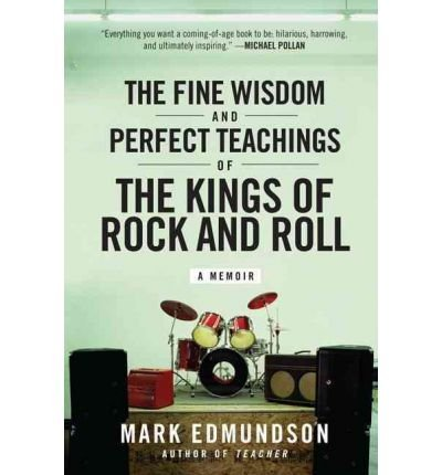 [(The Fine Wisdom and Perfect Teachings of the Kings of Rock and Roll )] [Author: Mark Edmundson] [May-2011] pdf