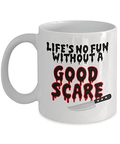 Funny Halloween - LIfe's no fun without a good scare - It Would Be Their New Favorite Coffee / Tea Mug - Gift