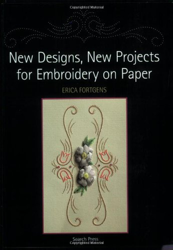 New Designs, New Projects for Embroidery on Paper by Brand: Search Press