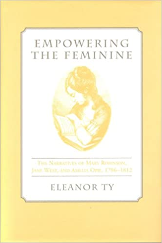 Empowering the Feminine: The Narratives of Mary Robinson,