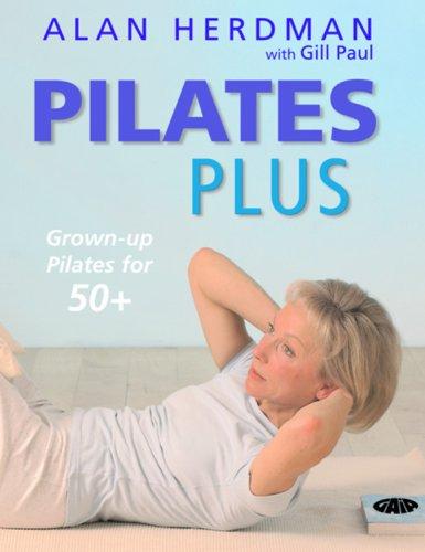 Pilates Plus: Grown-Up Pilates for 50+ pdf epub