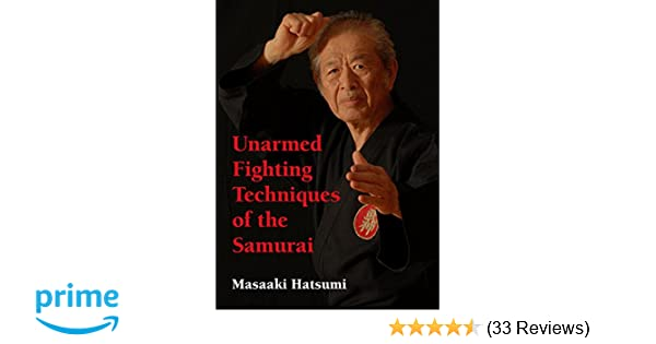 Unarmed fighting techniques of the samurai masaaki hatsumi unarmed fighting techniques of the samurai masaaki hatsumi 9781568365329 amazon books fandeluxe Choice Image