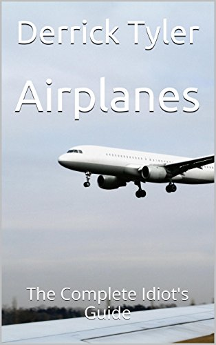 Airplanes: The Complete Idiot's Guide -